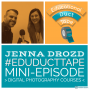 Artwork for Jenna Drozd, Tech Electives & Smart Phone Photography - #EduDuctTape