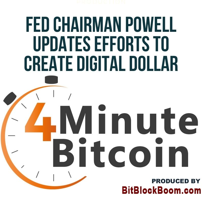 Fed Chairman Powell Updates Efforts to Create Digital Dollar