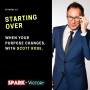 Artwork for 15: Starting over when your purpose changes, with Scott Rose.
