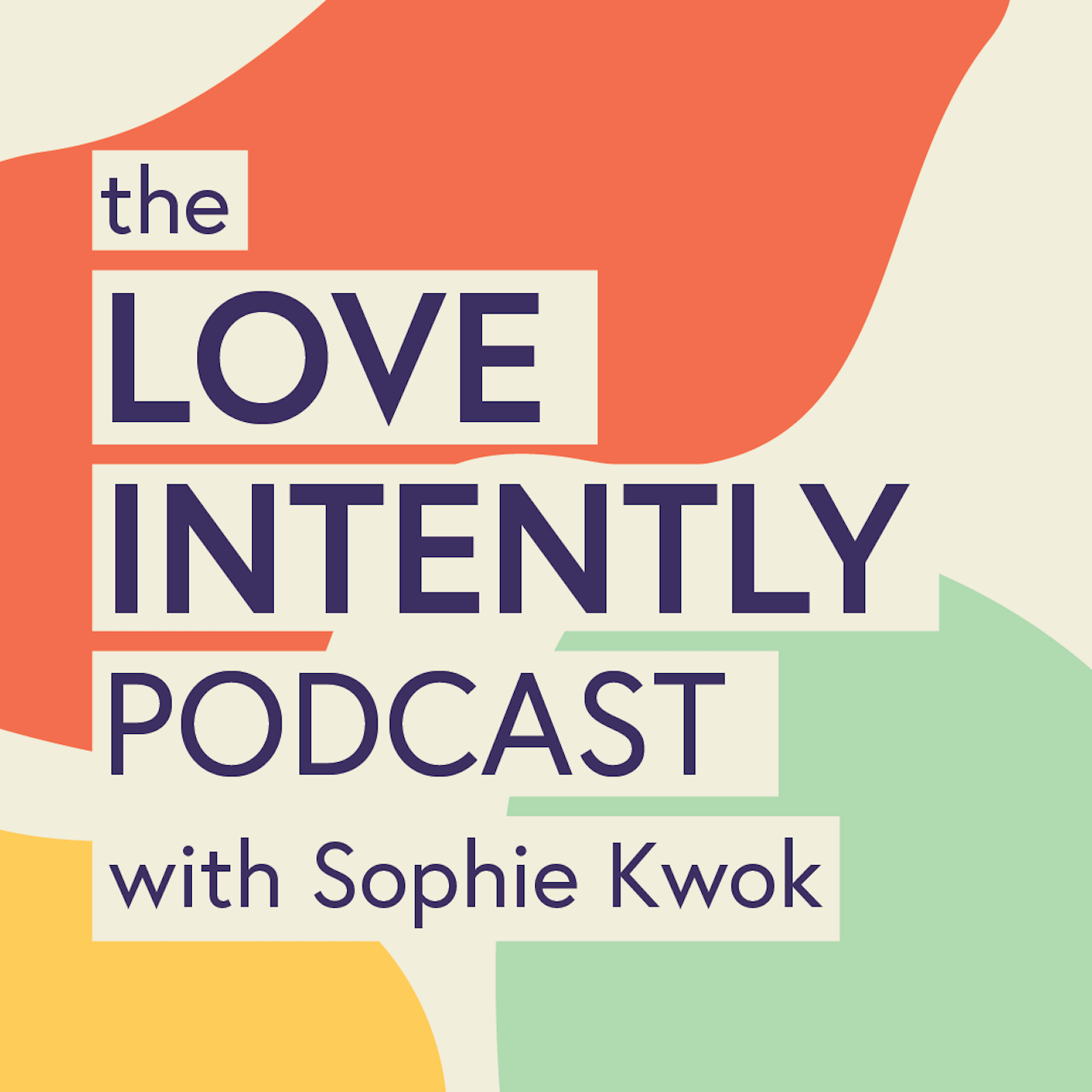 Love Intently Podcast with Sophie Kwok show art