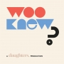 """Artwork for Welcome to """"Woo Knew?"""" with Samantha Williams + Ellen Wong, cofounders of Daughters."""