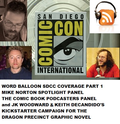 Word Balloon Podcast Comic Con Coverage with Mike Norton The Comic Podcaster Panel & JK Woodward and Keith DeCandido