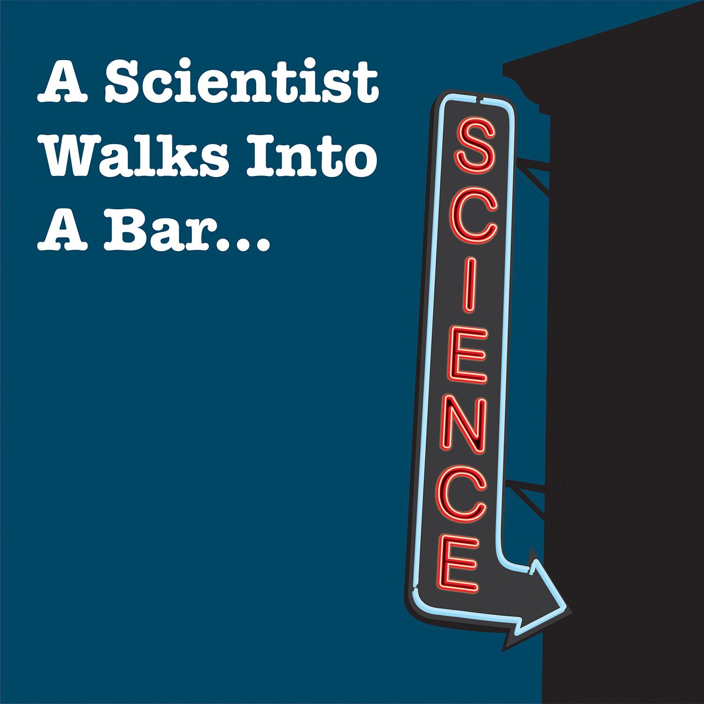 A Scientist Walks Into A Bar show art