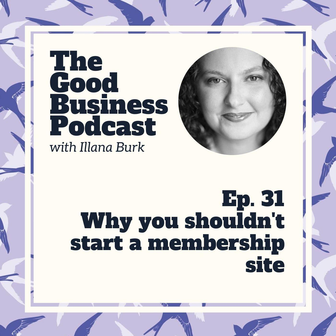 Why you shouldn't start a membership site | GB31