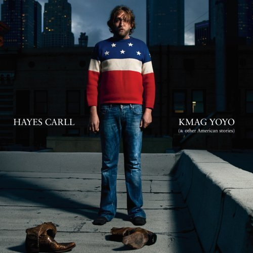 """KMAG YOYO (& Other American Stories)"" by Hayes Carll: New Music Review"