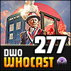 DWO WhoCast - #277 - Doctor Who Podcast