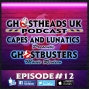 Artwork for Episode 12: Ghostbusters movie review with Capes and lunatics