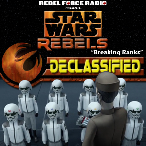 "Star Wars Rebels: Declassified: ""Breaking Ranks"""