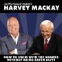Artwork for Harvey Mackay: How to Swim with the Sharks Without Being Eaten Alive