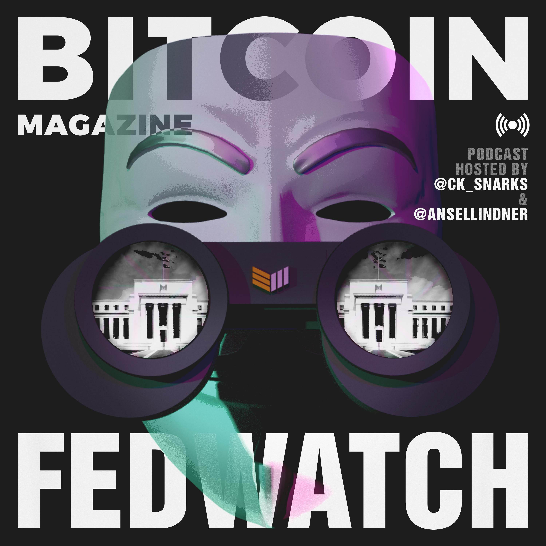 Fed Watch - Bitcoin and Macro show art