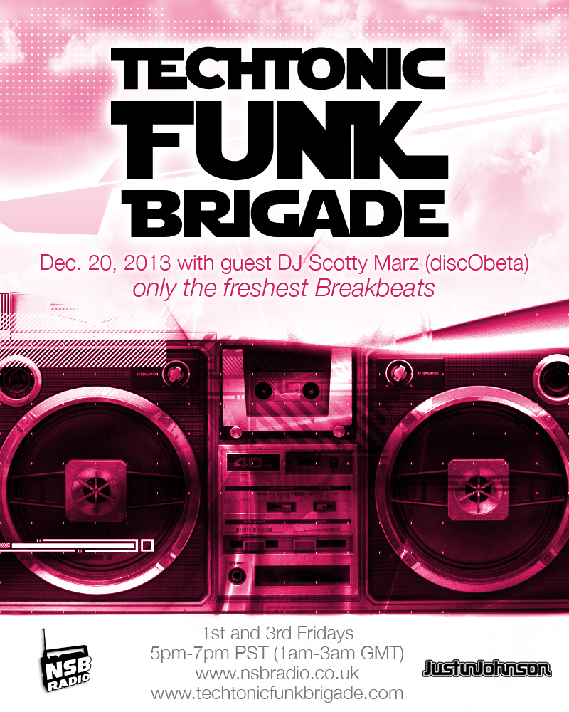 Techtonic Funk Brigade - Dec. 20, 2013 with guest DJ Scotty Marz (discObeta)
