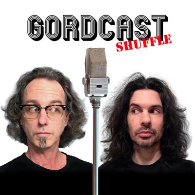 GORDCAST SHUFFLE! - Episode 13