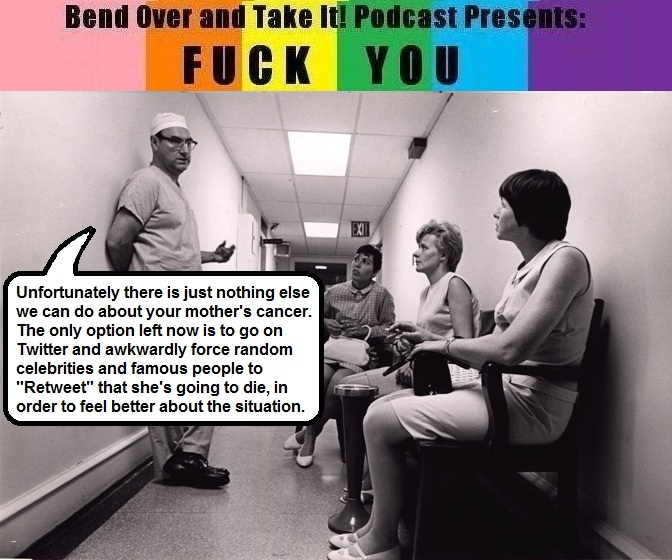 Bend Over and Take It! Podcast Presents: Fuck You!