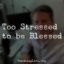 Artwork for Too Stressed to be Blessed