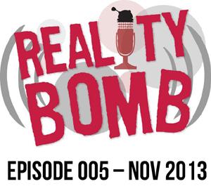Reality Bomb Episode 005