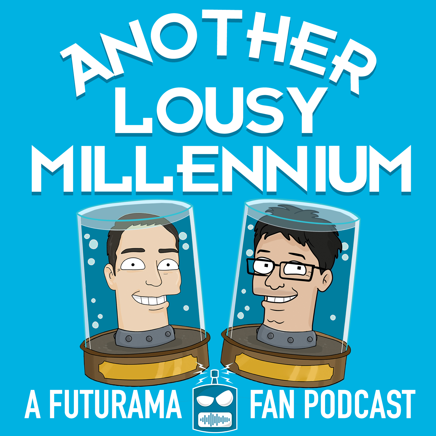 Another Lousy Millennium: A Futurama Fan Podcast show art