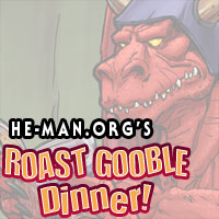Episode 097 - He-Man.org's Roast Gooble Dinner