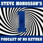 Artwork for Steve Monosson's Podcast of No Return