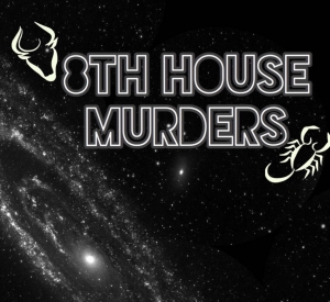 8th House Murders Podcast