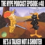 Artwork for The Hype Podcast Episode #40: He's a talker not a shooter