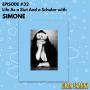 Artwork for Ep #32 Simone -- Life As a Slut And a Scholar