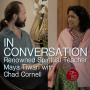 Artwork for IN CONVERSATION: Renowned Spiritual Teacher Maya Tiwari with Chad Cornell