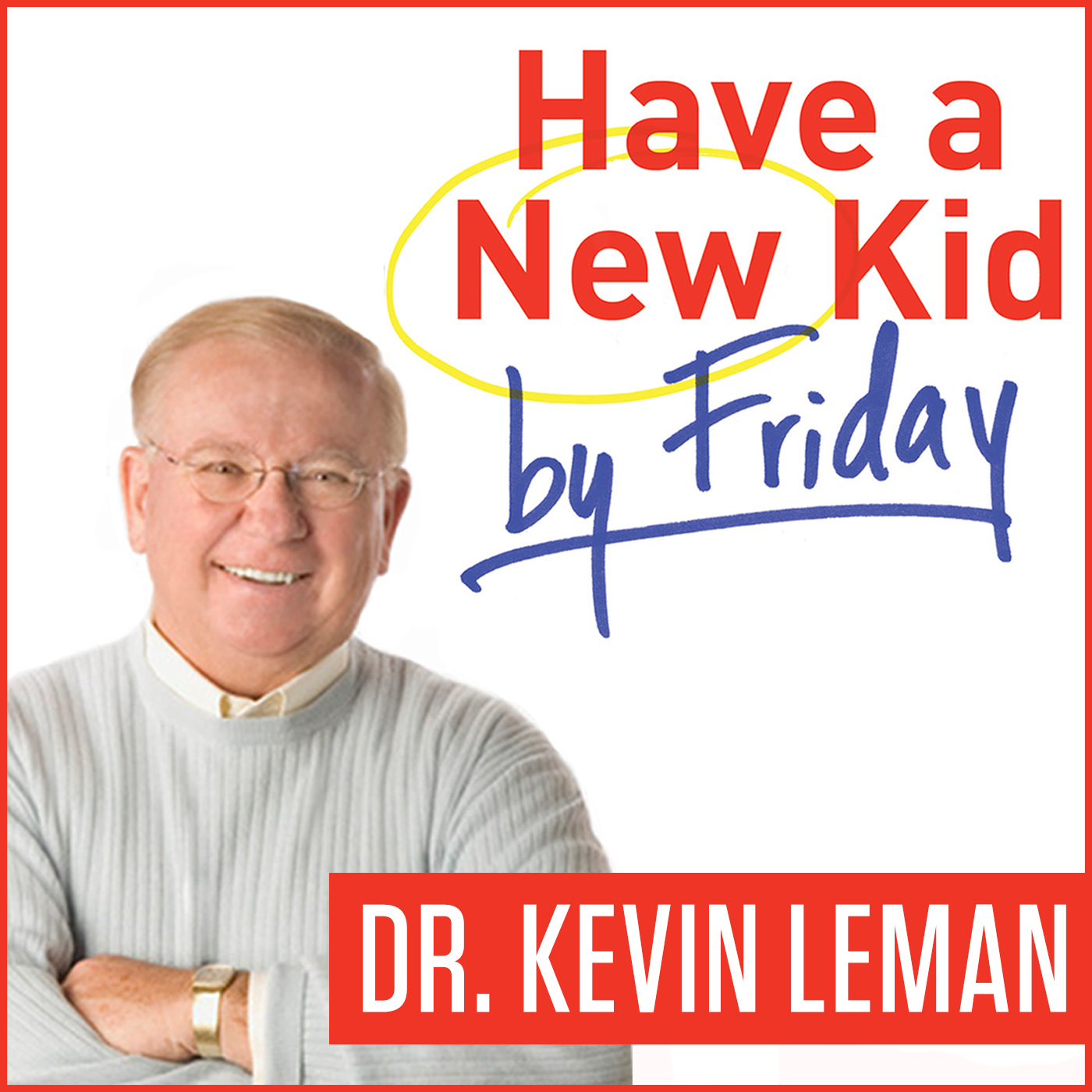Have a New Kid by Friday Podcast show art