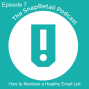 Artwork for Episode 7 - How to Maintain a Healthy Email List
