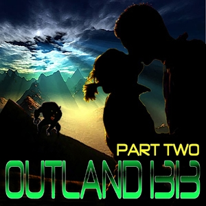 Outland 1313 Part Two by Rose Caraway