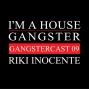 Artwork for Riki Inocente - Gangstercast 09