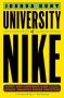 "Artwork for ""The University of Nike,"" by Joshua Hunt"