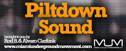 Miami Sessions presents Piltdown - M.U.M Episode 167