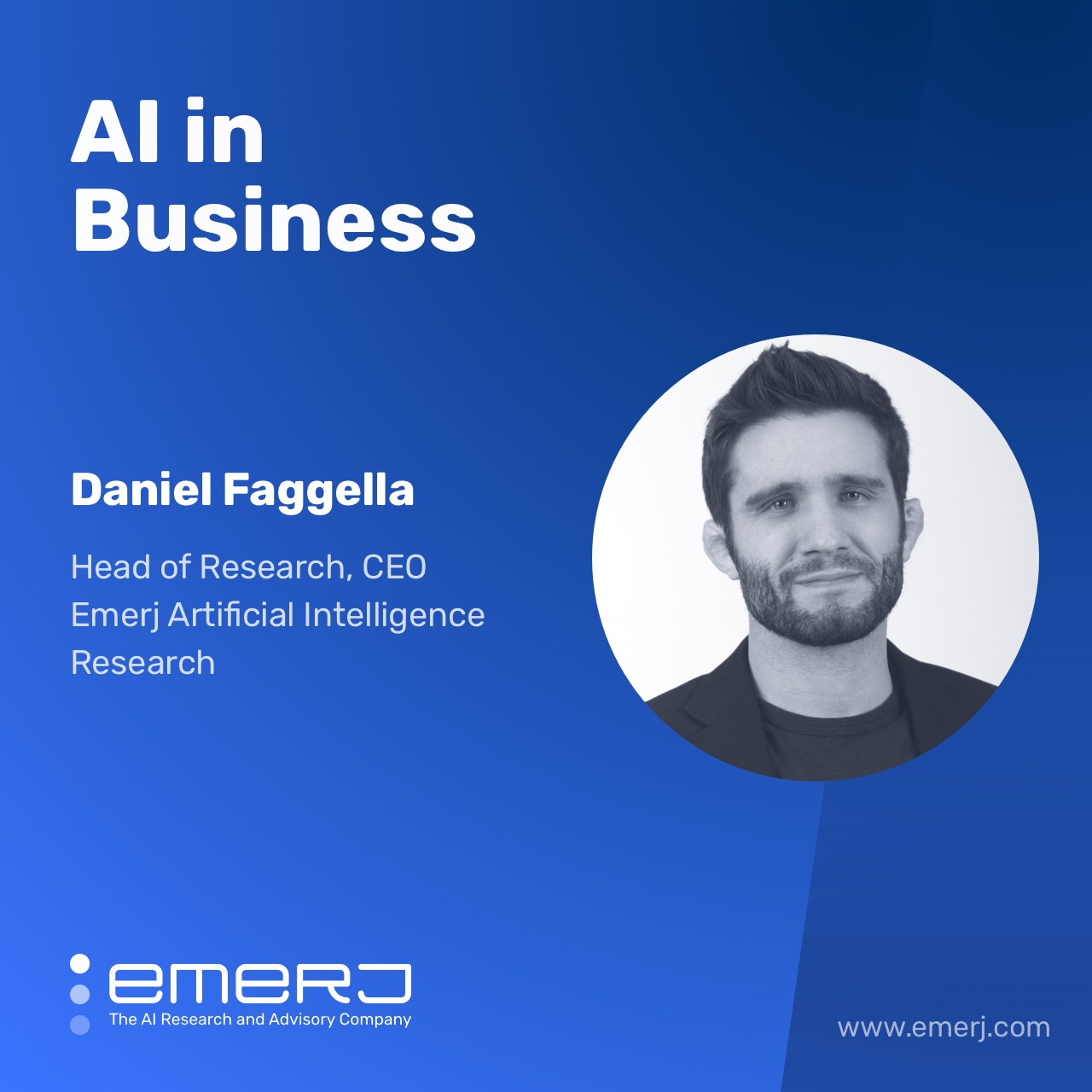 Changes to the AI in Business Podcast, and Exciting News Ahead - with Daniel Faggella of Emerj Artificial Intelligence Research