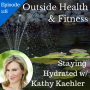 Artwork for Staying Hydrated with Kathy Kaehler