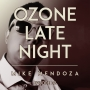 Artwork for Ozone Late Night: Mike Mendoza (Part 2)