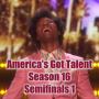 Artwork for AGT - Season 16 - Semifinals 1 Recap