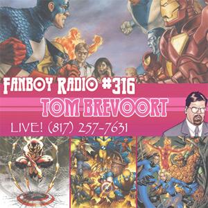 Fanboy Radio #316 - Tom Brevoort LIVE