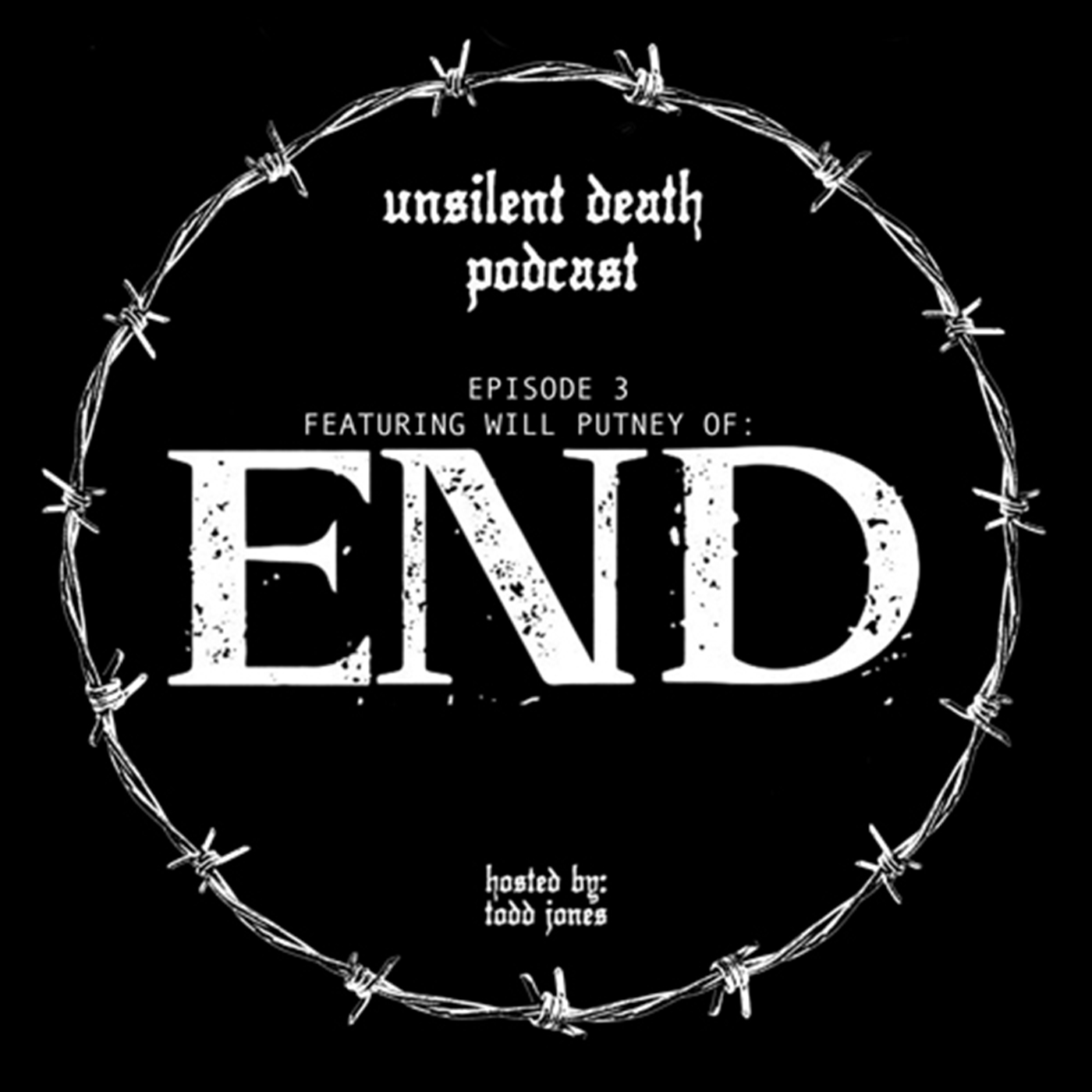 Episode 3 - Featuring Will Putney of END