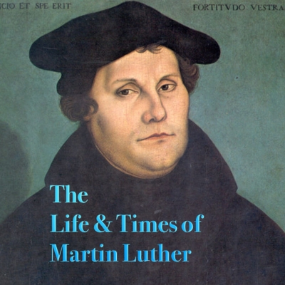 The Life and Times of Martin Luther show image