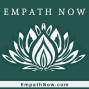 Artwork for Introduction to the Empath Now Podcast