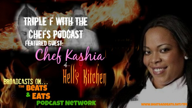 TFC #22: Chef Kashia of Hell's Kitchen 12 | Food Trends for Foodies | Restaurant Consultation