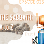 Artwork for Searching the Scriptures #23: The Sabbath, A to Z (Part I)