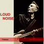 Artwork for #001 Steve Walsh: Introducing Loud Noise!