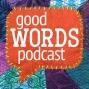 Artwork for ULTRACREPIDARIAN (The Good Words Podcast)