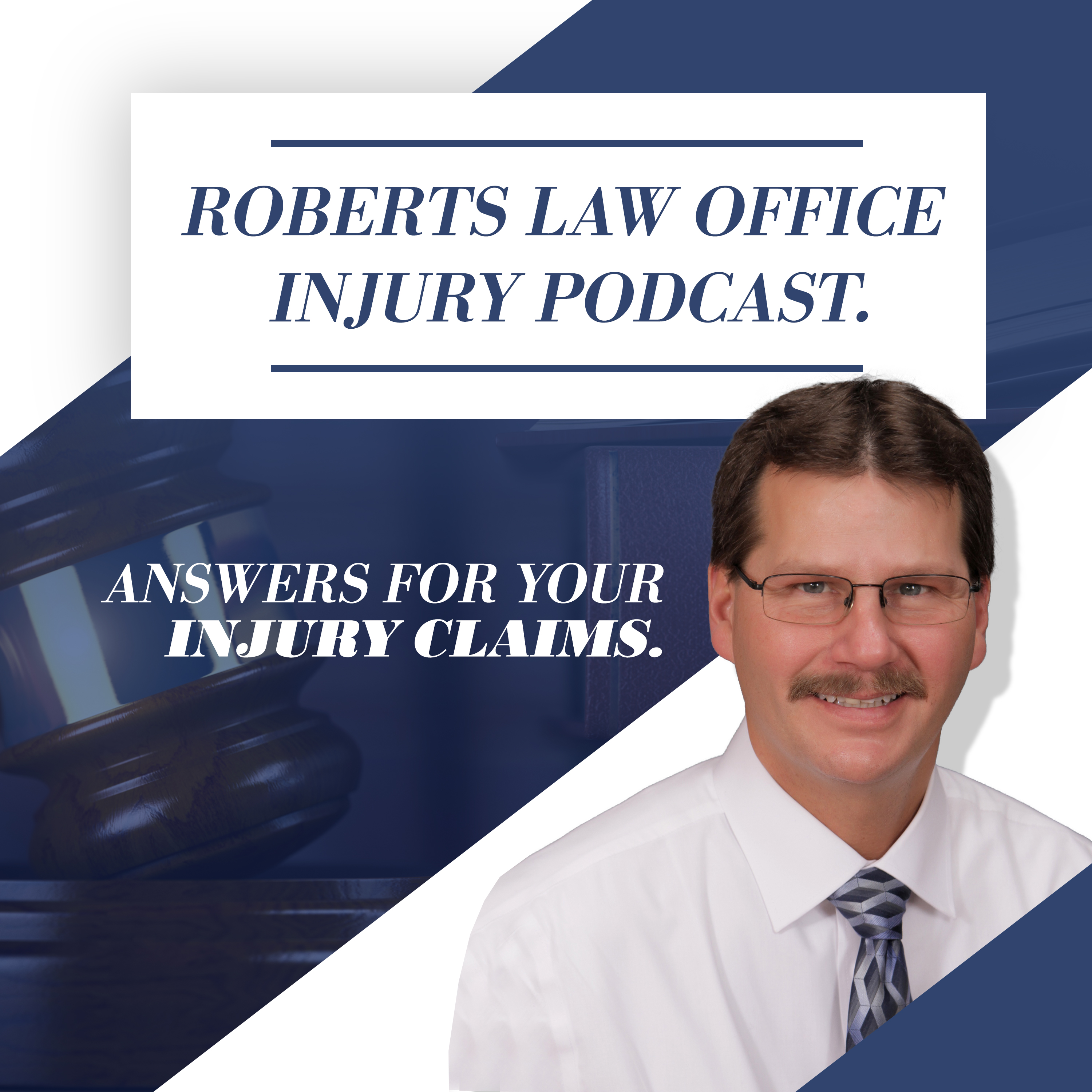 Roberts Law Office Injury Podcast show art