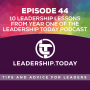 Artwork for Episode 44 - 10 Leadership Lessons From Year One of the Leadership Today Podcast