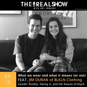 Episode 12: What we wear and what it means (or not) feat. Jim Duran of blkln Clothing