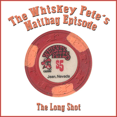 Episode #814: The Whiskey Pete's Mailbag Episode