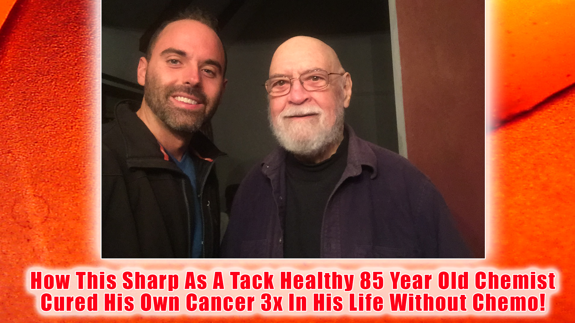 Artwork for How An 85 Year Old Chemist Cured His Cancer Three Times In His Life Without Chemotherapy. Special Interview Episode Part 1/2