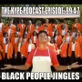 Artwork for The HYPE Podcast Episode #99.4.7 Black People Jingles